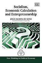 Socialism, economic calculation and entrepreneurship