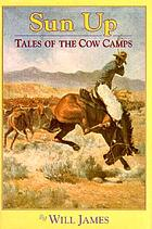 Sun up : tales of the cow camps