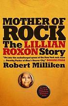 Mother of rock : the Lillian Roxon story