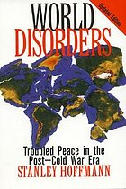 World disorders : troubled peace in the post-Cold War era