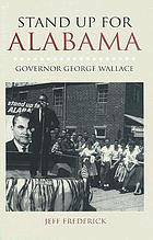 Stand up for Alabama Governor George WallaceStand up for Alabama Governor George Wallace
