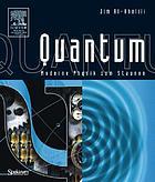 Quantum : moderne Physik zum Staunen