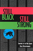 Still Black, still strong : survivors of the U.S. war against Black revolutionaries