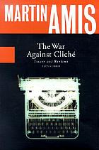 The war against cliché : essays and reviews, 1971-2000