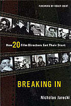 Breaking in : how 20 film directors got their start