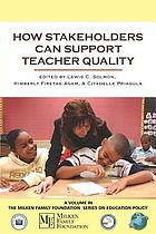 How stakeholders can support teacher quality