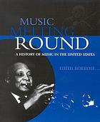 Music melting round : a history of music in the United States