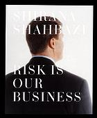 Shirana Shahbazi : risk is our business