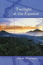 Twilight at the Equator a novel