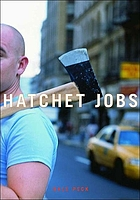 Hatchet jobs : writings on contemporary fiction