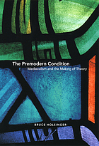 The premodern condition : medievalism and the making of theory