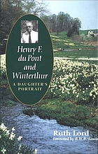 Henry F. du Pont and Winterthur : a daughter's portrait