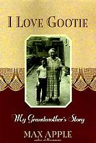 I love Gootie : my grandmother's story