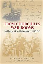 From Churchill's war rooms : letters of a secretary, 1943-45