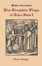 The complete plays of John Bale