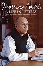 Thomas Merton : a life in letters
