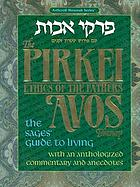 The Pirkei Avos treasury : Ethics of the Fathers : the sages' guide to living