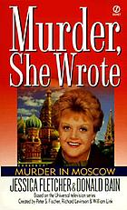 Murder in Moscow : a Murder, she wrote mystery : a novel