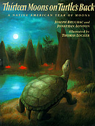 Thirteen moons on turtle's back : a Native American year of moons