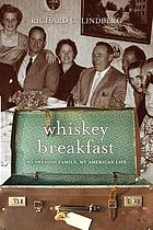 Whiskey breakfast : my Swedish family, my American life