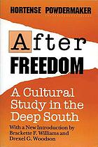 After freedom; a cultural study in the deep South