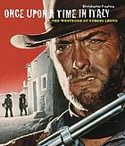 Once upon a time in Italy : the westerns of Sergio Leone
