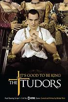 The Tudors : it's good to be king : final shooting scripts 1-5 for the Tudors from Showtime Networks Inc.