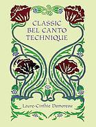 Classic bel canto techniqueClassic bel canto technique