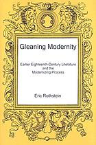 Gleaning modernity : earlier eighteenth-century literature and the modernizing process