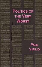 Politics of the very worst : an interview by Philippe Petit