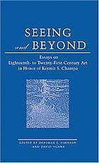 Seeing and beyond : essays on eighteenth- to twenty-first century art in honor of Kermit S. Champa