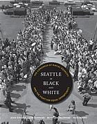 Seattle in Black and white the Congress of Racial Equality and the fight for equal opportunity
