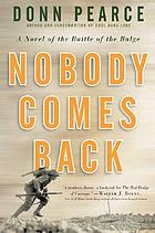 Nobody comes back : a novel of the Battle of the Bulge