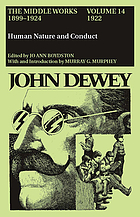 Human nature and conduct, 1922 : The middle works of John Dewey, 1899-1924, volume 14