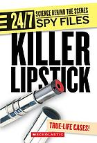 Killer lipstick and other spy gadgets