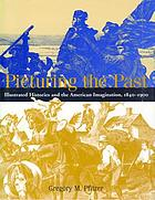 Picturing the past : illustrated histories and the American imagination, 1840-1900