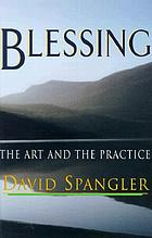 Blessing : the art and the practice