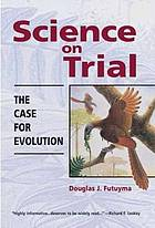 Science on trial : the case for evolution