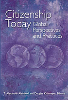 Citizenship today : global perspectives and practices