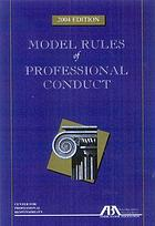 Model rules of professional conduct and Code of judicial conduct
