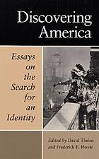 Discovering America : essays on the search for an identity