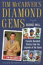 Tim McCarver's diamond gems favorite baseball stories from the legends of the game