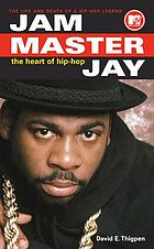 Jam Master Jay : the heart of hip hop