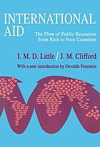 International aid; a discussion of the flow of public resources from rich to poor countries