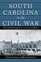 South Carolina in the Civil War : the Confederate experience in letters and diaries