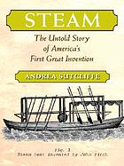 Steam : the untold story of America's first great invention
