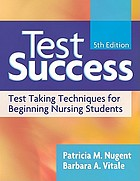 Test success : test-taking techniques for beginning nursing students