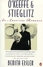O'Keeffe and Stieglitz : an American romance