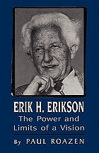 Erik H. Erikson : the power and limits of a vision