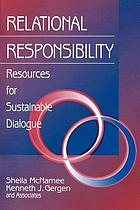Relational responsibility : resources for sustainable dialogue